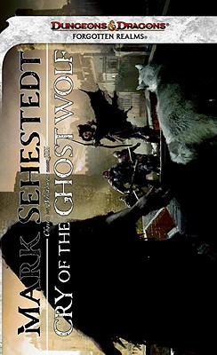 Cry of the Ghost Wolf: A Forgotten Realms Novel (Chosen of Nendawen Book III), Sehestedt, Mark