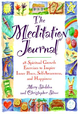 Image for The Meditation Journal: 28 Spiritual Growth Exercises to Inspire Inner Peace, Self-Awareness, and Happiness