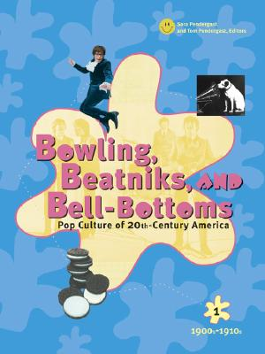 Image for Bowling, Beatniks, and Bell-Bottoms: Pop Culture of 20th-Century America (Five Volume Set)