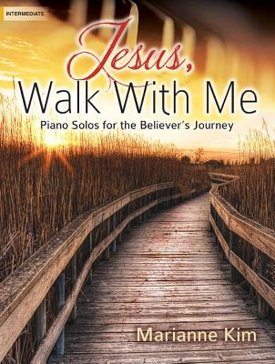 Image for c Jesus Walk With Me Piano Solos for the Believer's Journey
