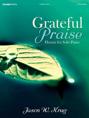 Image for Grateful Praise: Hymns for Solo Piano