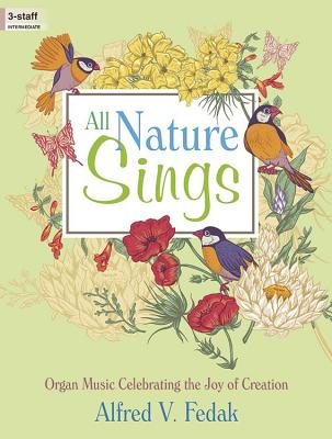 Image for c All Nature Sings: Celebrating the Joy of Creation
