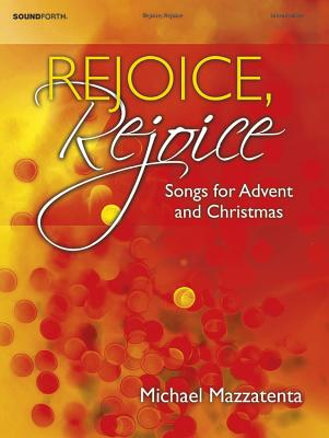 Image for Rejoice, Rejoice: Songs for Advent and Christmas