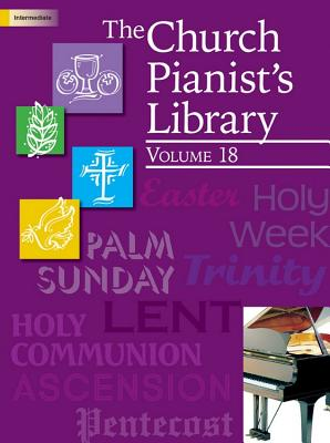 Image for The Church Pianist's Library, Vol. 18
