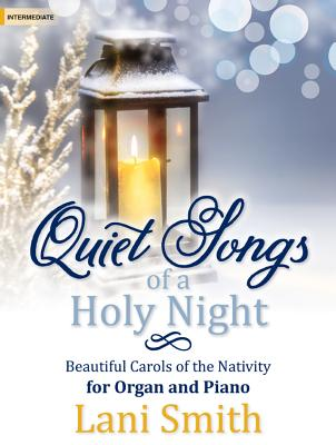 Image for Quiet Songs of a Holy Night: Beautiful Carols of the Nativity for Organ and Piano