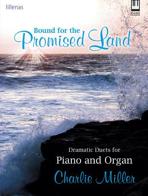 Image for c Bound for the Promised Land: Dramatic Duets for Piano and Organ