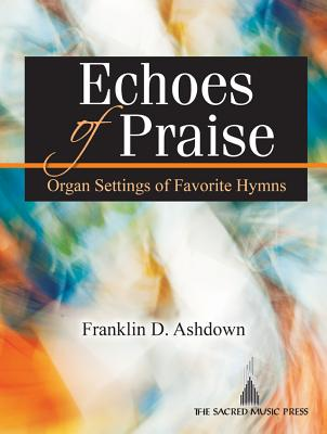 Image for Echoes of Praise: Organ Settings of Favorite Hymns