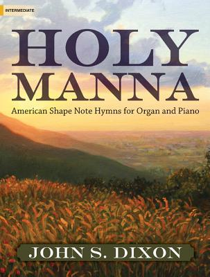 Image for Holy Manna: American Shape Note Hymns for Organ and Piano (Sacred Organ and Piano)