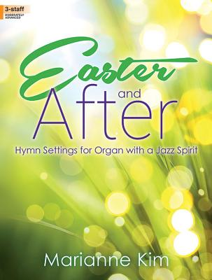 Image for Easter and After: Hymn Settings for Organ with a Jazz Spirit (Sacred Organ, Organ 3-staff)