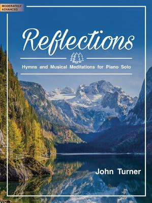Image for Reflections: Hymns and Musical Meditations for Piano Solo