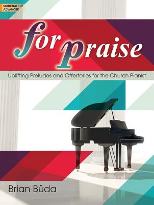 Image for For Praise: Uplifting Preludes and Offertories for the Church Pianist