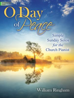 Image for O Day of Peace: Simple Sunday Solos for the Church Pianist