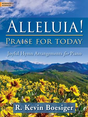Image for Alleluia! Praise for Today: Joyful Hymn Arrangements for Piano