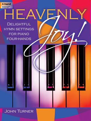 Image for Heavenly Joy!: Delightful Hymn Settings for Piano Four-Hands