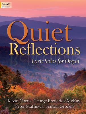 Image for Quiet Reflections: Lyric Solos for Organ