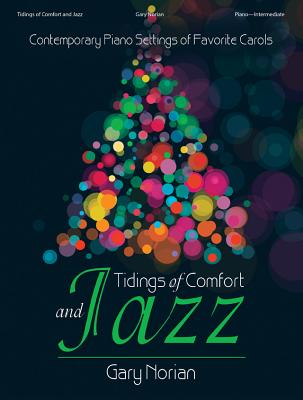 Image for 70/2127L Tidings of Comfort and Jazz: Contemporary Piano Settings of Favorite Carols