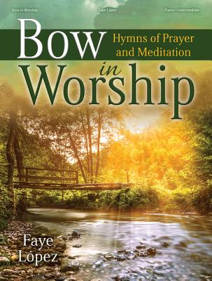 Image for 70/2085L Bow in Worship: Hymns of Prayer and Meditation