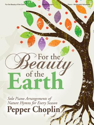 Image for 70/2124L For the Beauty of the Earth: Solo Piano Arrangements of Nature Hymns for Every Season