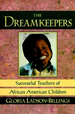 Image for The Dreamkeepers: Successful Teachers of African American Children