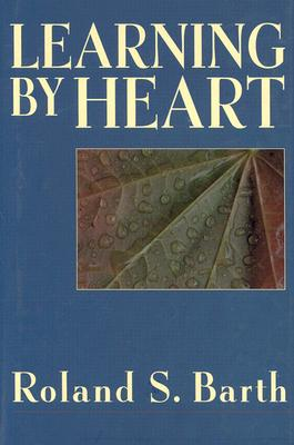 Image for Learning by Heart Barth, Roland S.