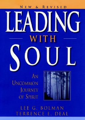 Image for Leading with Soul: An Uncommon Journey of Spirit, New & Revised