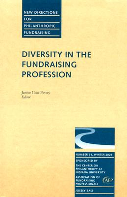 Diversity in the Fundraising Profession: New Directions for Philanthropic Fundraising, Number 34