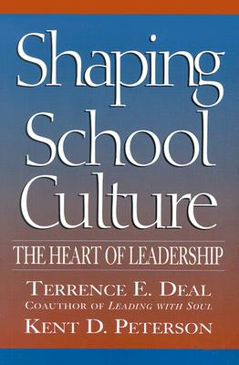 Image for Shaping School Culture: The Heart of Leadership (Jossey-Bass Education)