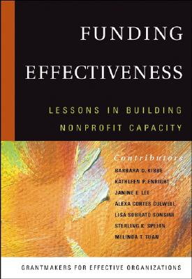 Funding Effectiveness: Lessons in Building Nonprofit Capacity, Grantmakers for Effective Organizations