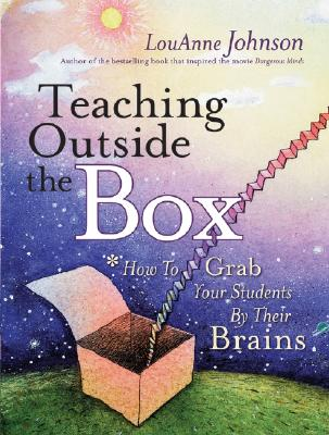 Image for Teaching Outside the Box: How to Grab Your Students By Their Brains