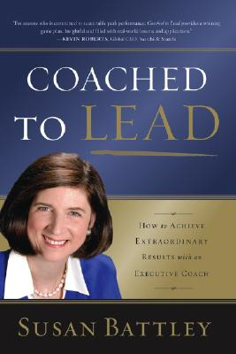 Image for Coached to Lead: How to Get Extraordinary Results from Business Coaching