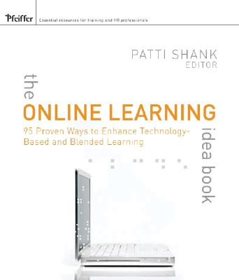 Image for The Online Learning Idea Book, Volume 1: 95 Proven Ways to Enhance Technology-Based and Blended Learning