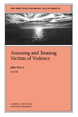 Image for Assessing and Treating Victims of Violence: New Directions for Mental Health Services, Number 64 (J-B MHS Single Issue Mental Health Services)