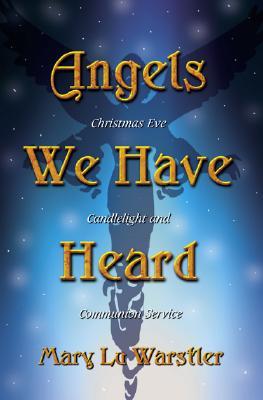 Angels We Have Heard, Mary Lu Warstler