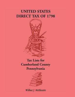 Image for United States Direct Tax of 1798 - Tax Lists for Cumberland County, Pennsylvania