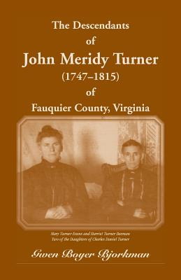 Image for The Descendants of John Meridy Turner (1747-1815) of Fauquier County, Virginia
