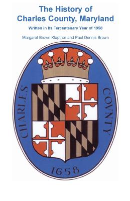 Image for History of Charles County, Maryland, Written In Its Tercentenary Year of 1958