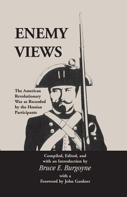 Image for Enemy Views: The American Revolutionary War as Recorded by the Hessian Participants