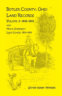 Image for Butler County, Ohio, Land Records, Volume 2: 1816 - 1823 and Miami University Land Leases 1810 - 1823