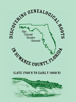 Image for Discovering Genealogical Roots in Suwanee County, Florida (Late 1700s to Early 1900s)