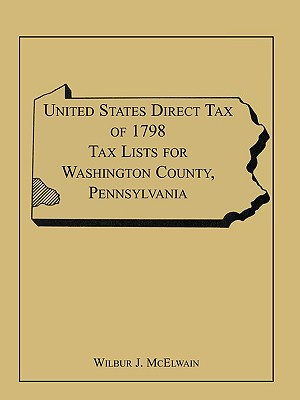 Image for United States Direct Tax of 1798 Tax Lists for Washington County, Pennsylvania