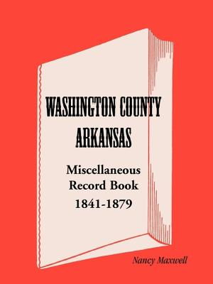 Image for Washington County, Arkansas, Miscellaneous Record Book, 1841-1879