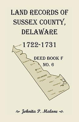 Image for Land Records of Sussex County, Delaware, 1722-1731: Deed Book F No. 6