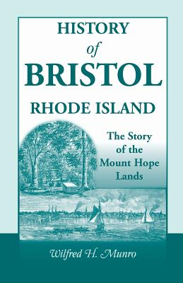 Image for History of Bristol, Rhode Island: The Story of the Mount Hope Lands