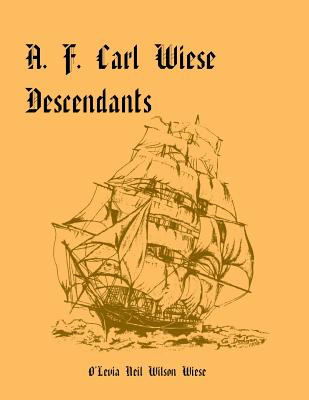 Image for A. F. Carl Wiese Descendants