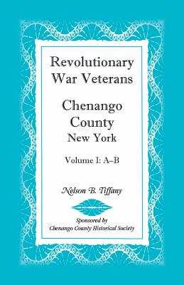 Image for Revolutionary War Veterans, Chenango County, New York, Volume I, A-B