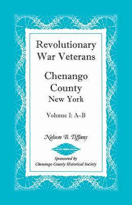 Image for Revolutionary War Veterans, Chenango County, New York, Volume I, A-B