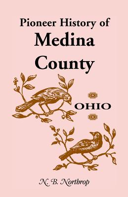 Image for Pioneer History of Medina County, Ohio