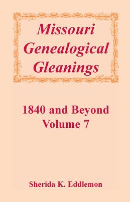 Image for Missouri Genealogical Gleanings 1840 and Beyond, Vol. 7