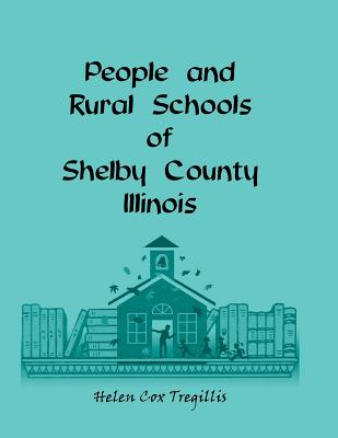 Image for People and Rural Schools of Shelby County, Illinois