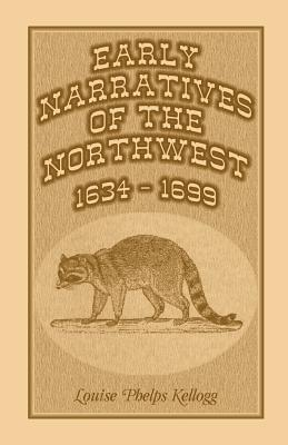 Image for Early Narratives Of The Northwest: 1634-1699
